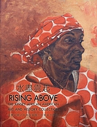 Rising above : the Kinsey African American Art and History Collection