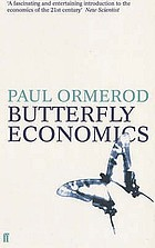 Butterfly economics : a new general theory of social and economic behaviour