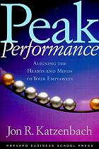 Peak performance : aligning the hearts and minds of your employees