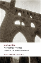Northanger Abbey ; Lady Susan ; The Watsons ; Sanditon
