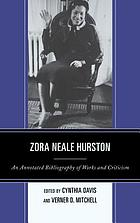 Zora Neale Hurston : an annotated bibliography of works and criticism