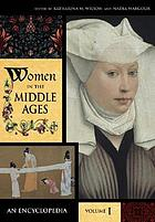 Women in the Middle Ages : an encyclopedia