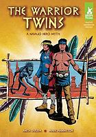 The warrior twins : a Navajo hero myth