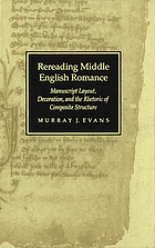Rereading Middle English romance : manuscript layout, decoration, and the rhetoric of composite structure
