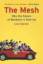 The mesh : why the future of business is sharing