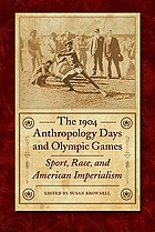 The 1904 anthropology days and Olympic games : sport, race, and American imperialism