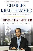 Things that matter : three decades of passions, pastimes, and politics