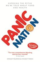 Panic nation : exposing the myths we're told about food and health