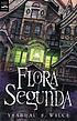 Flora Segunda : being the magical mishaps of a... by  Ysabeau S Wilce