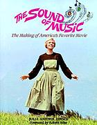 The sound of music : the making of America's favorite movie