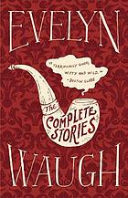 The complete stories of Evelyn Waugh.