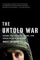 The untold war : inside the hearts, minds, and souls of our soldiers