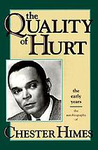The quality of hurt : the autobiography of Chester Himes.