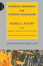 Systems thinking for curious managers : with 40 new management f-laws