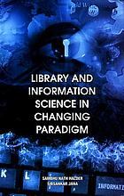 Library and information science in changing paradigm