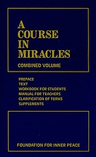 A course in miracles : combined volume.