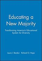 Educating a new majority : transforming America's educational system for diversity