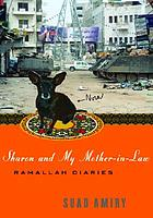 Sharon and my mother-in-law : Ramallah diaries