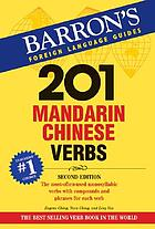 201 Mandarin Chinese verbs : compounds and phrases for everyday usage