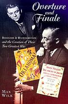 Overture and finale : Rodgers & Hammerstein and the creation of their two greatest hits