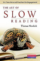 The art of slow reading : six time-honored practices for engagement