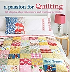A passion for quilting : 35 step-by-step patchwork and quilting projects to stitch