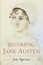 Becoming Jane Austen : a life