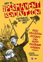 Art is-- the permanent revolution : prints and protest
