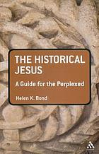 The historical Jesus : a guide for the perplexed
