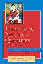 Treasury of precious qualities : a commentary on the root text of Jigme Lingpa