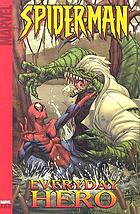 Spider-Man : everyday hero. Vol. 2