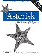 Asterisk : the future of telephony