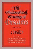 The philosophical writings of Descartes. Vol.1