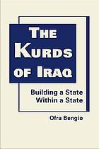 The Kurds of Iraq : building a state within a state