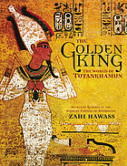 The golden king : the world of Tutankhamun
