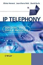 IP telephony : deploying voice-over IP protocols