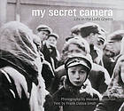 My secret camera : life in the Lodz Ghetto