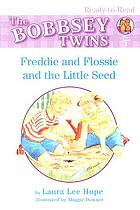 Freddie and Flossie and the little seed