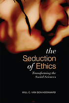 The seduction of ethics : transforming the social sciences