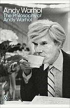 The philosophy of Andy Warhol : from A to B and back again