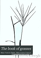 The book of grasses; an illustrated guide to the common grasses, and the most common of the rushes and sedges,
