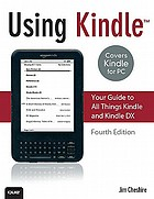 Using Kindle : your guide to all things Kindle and Kindle DX