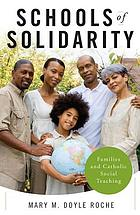Schools of solidarity : families and Catholic social teaching