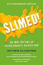 Slimed! : an oral history of Nickelodeon's Golden Age
