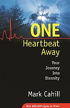 One heartbeat away : your journey into eternity