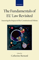 The fundamentals of EU law revisited : assessing the impact of the constitutional debate