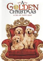A golden Christmas : a tail of puppy love