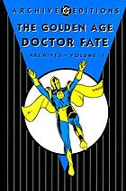 The golden age Doctor Fate archives. Volume 1