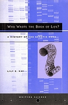 Who wrote the book of life? : a history of the genetic code