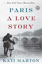 Paris : a love story : a memoir